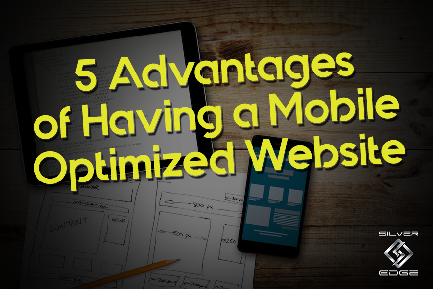 5 Advantages of Having a Mobile Optimized Website