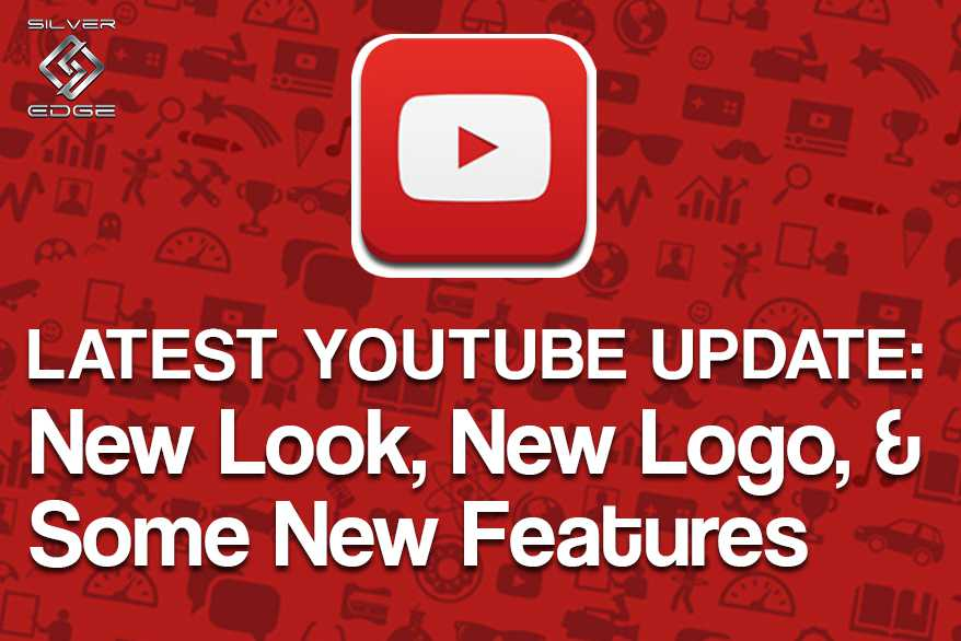 Latest YouTube Update: New Look, New Logo, & Some New Features