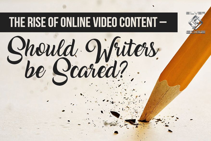 The Rise of Online Video Content – Should Writers be Scared?