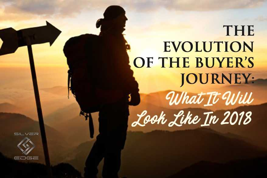 Evolution Of The Buyer's Journey: What It Will Look Like In 2018