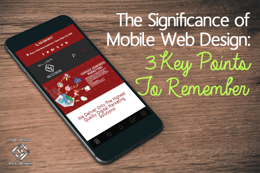 The Significance of Mobile Web Design: 3 Key Points To Remember
