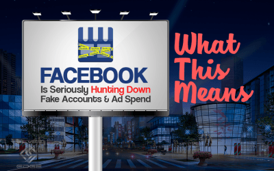 Facebook Is Hunting Down Fake Accounts & Ad Spend – What This Means